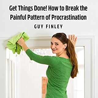 Get Things Done!: How to Break the Painful Pattern of Procrastination cover art