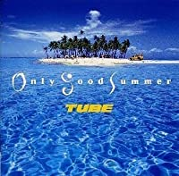 Only Good Summer by Tube (Japan)