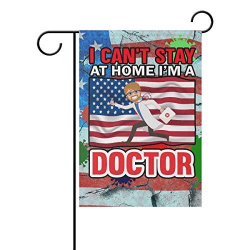 SD3DPrint I Can't Stay At Home I'm Doctor Stop Coronavirus Covid-19 Banderas de jardín para el hogar, impermeable, para exteriores, 12 pulgadas x 18 pulgadas, poliéster, multicolor, 12x18(in)