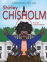 Shirley Chisholm (Leaders Like Us)