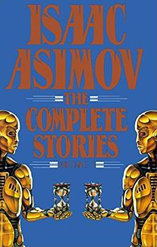 Isaac Asimov: The Complete Stories: 1