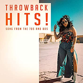 Throwback Hits! - Songs from the 70S and 80S