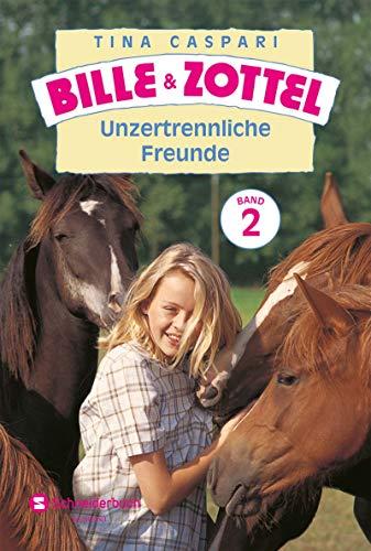 Bille und Zottel Bd. 02 - Unzertrennliche Freunde