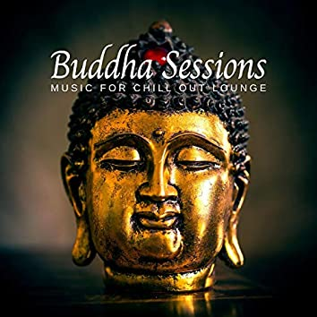 Buddha Sessions - Music For Chill Out Lounge