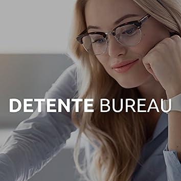 Detente Bureau: la Meilleure Toile de Fond à écouter pendant que vous travailleT