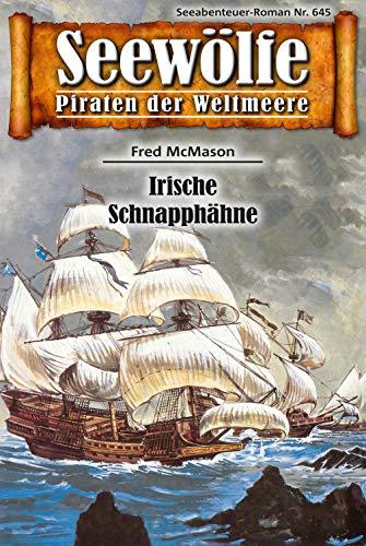 Seewölfe - Piraten der Weltmeere 645: Irische Schnapphähne