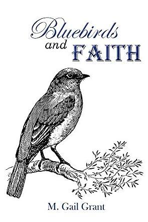 Bluebirds and Faith