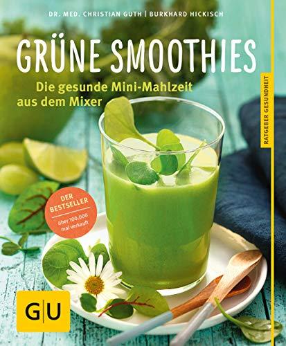 Grüne Smoothies: Gesunde Mini-Mahlzeit aus dem Mixer (GU Ratgeber Gesundheit)