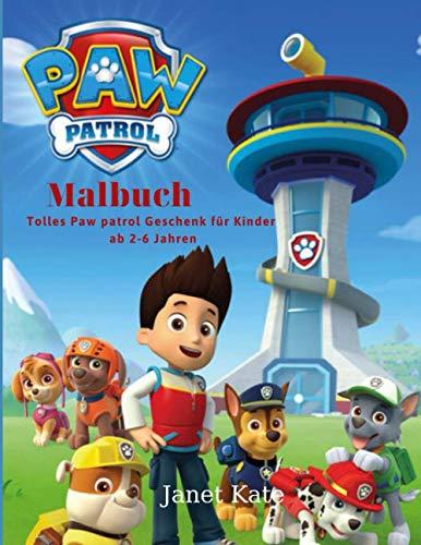 Paw Patrol Malbuch: Tolles Paw patrol Geschenk für Kinder ab 2-6 Jahren