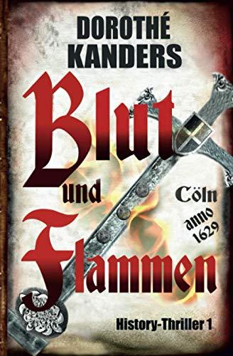 Blut und Flammen: History-Thriller 1