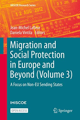 Migration and Social Protection in Europe and Beyond (Volume 3): A Focus on Non-EU Sending States (IMISCOE Research Series)の詳細を見る
