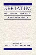 Seriatim: The Supreme Court Before John Marshall