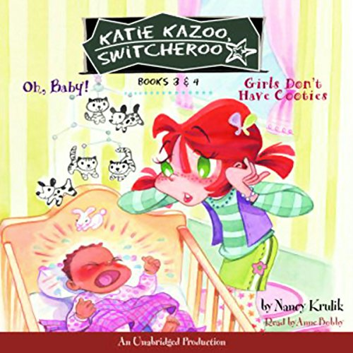 Oh, Baby! and Girls Don't Have Cooties: Katie Kazoo, Switcheroo #3: Oh Baby!; Katie Kazoo, Switcheroo #4: Girls Don't Have Cooties