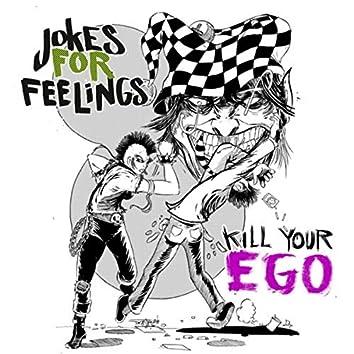 Jokes for Feelings / Kill Your Ego