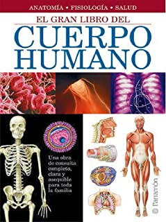 El gran libro del cuerpo humano / The Great Book of the Human Body: Anatomía, Fisiología, Salud / Anatomy, Physiology, Health (Spanish Edition)