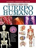 El gran libro del cuerpo humano (Grandes libros de referencia) (Spanish Edition)