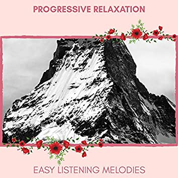 Progressive Relaxation - Easy Listening Melodies