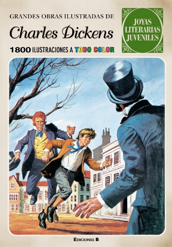 Grandes obras ilustradas de Charles Dickens (Joyas Literarias Juveniles)