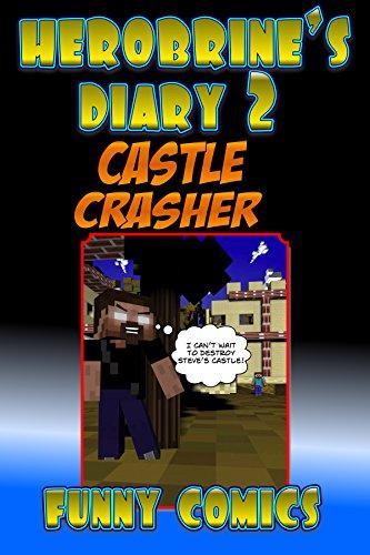 Herobrine' Diary 2: Castle Crasher (Herobrine Books) (English Edition)