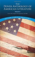 The Dover Anthology of American Literature, Volume I: From the Origins Through the Civil War (Dover Thrift Editions)