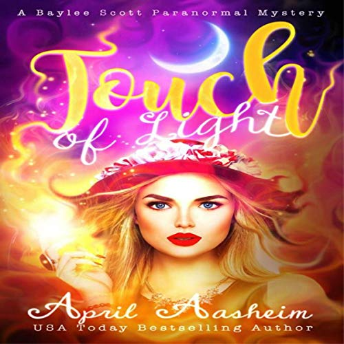 Touch of Light (A Baylee Scott Paranormal Mystery) audiobook cover art