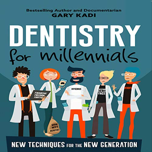 Dentistry for Millennials audiobook cover art