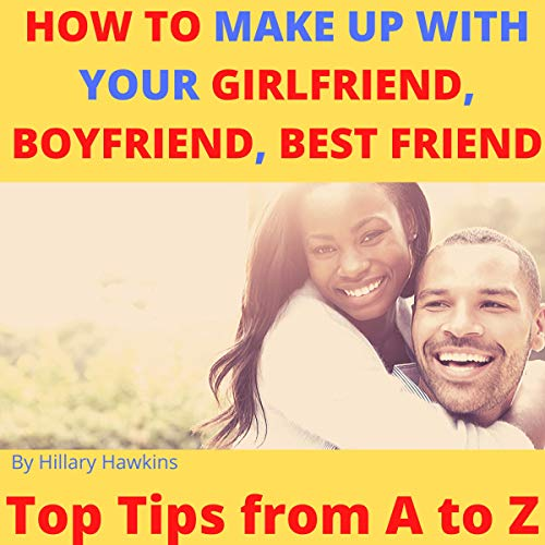 How to Make Up with Your Girlfriend, Boyfriend, Best Friend cover art