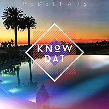 Know Dat (feat. K Sarai)
