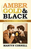 Amber, Gold & Black: The History of Britain's Great Beers (English Edition)