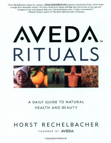 Download Aveda Rituals : A Daily Guide To Natural Health And Beauty 