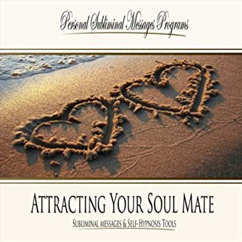 Attracting Your Soul Mate - Subliminal Messages