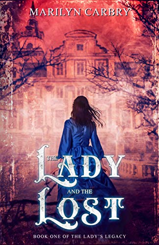 The Lady and the Lost (The Lady's Legacy Book 1) by [Marilyn Carbry]