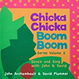 Chicka Chicka Boom Boom Series Volume Two - Dance and Sing With John & David