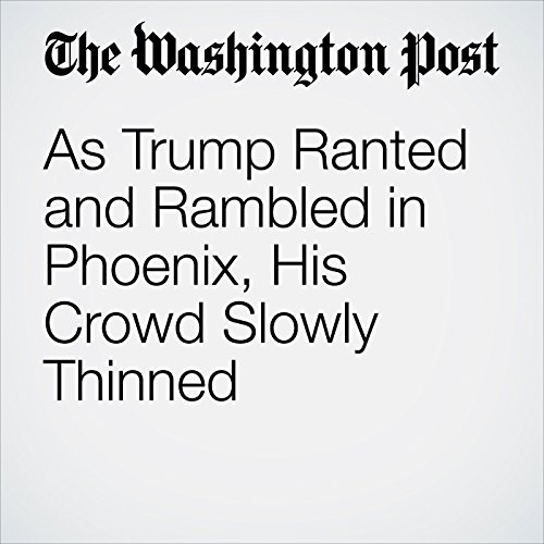 As Trump Ranted and Rambled in Phoenix, His Crowd Slowly Thinned copertina