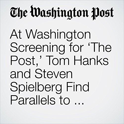 At Washington Screening for 'The Post,' Tom Hanks and Steven Spielberg Find Parallels to Nixon Era audiobook cover art