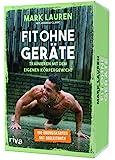 Fit ohne Geräte – Kartenset: Trainieren mit dem eigenen Körpergewicht. 100 Übungskarten mit Begleitbuch