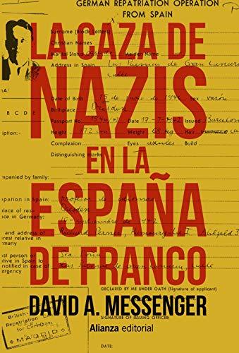 La caza de nazis en la España de Franco (El libro universitario - Ensayo)