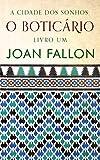 O Boticário (A Cidade dos Sonhos Livro 1) (Portuguese Edition)