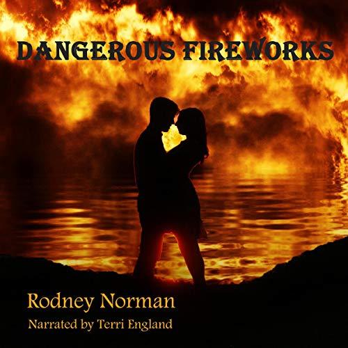 Dangerous Fireworks audiobook cover art