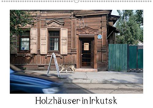 Holzhäuser in Irkutsk (Wandkalender 2021 DIN A2 quer)