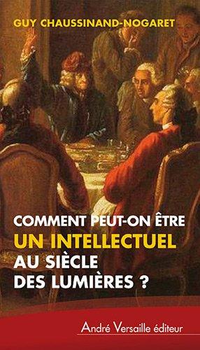 Comment peut-on être intellectuel au siècle des lumières ?