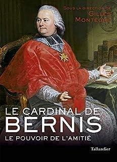 LE CARDINAL DE BERNIS: LE POUVOIR DE L'AMITIÉ