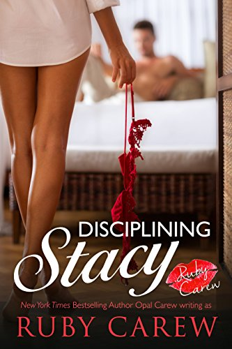 Disciplining Stacy: An Older Man, Younger Woman Erotic Romance (Stacy and Her Dad's Best Friend Book 2)