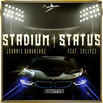 Stadium Status (feat. Eklipze)