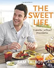 The Sweet Life: Diabetes without Boundaries by Talbot, Sam 1st (first) Edition (10/25/2011)