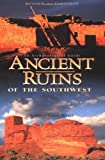 Ancient Ruins of the Southwest: An Archaeological Guide (Arizona and the Southwest) - David Grant Noble