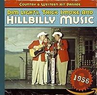 DIM LIGHTS,THICK SMOKE AND HILLBILLY MUSIC 1956