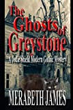 The Ghosts of Greystone: A Jodie Shield Modern Gothic Mystery