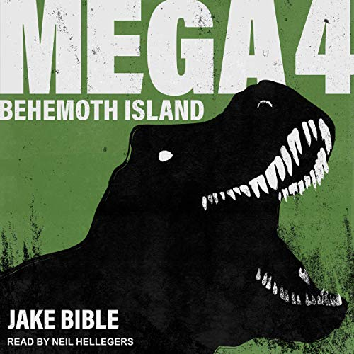 Mega 4: Behemoth Island     Mega Series, Book 4              By:                                                                                                                                 Jake Bible                               Narrated by:                                                                                                                                 Neil Hellegers                      Length: 7 hrs and 56 mins     3 ratings     Overall 4.7