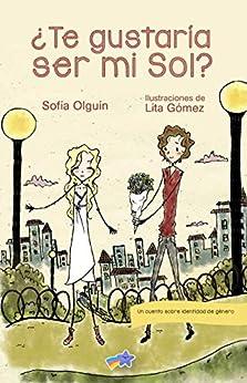 ¿Te gustaría ser mi Sol? de Sofía Olguín